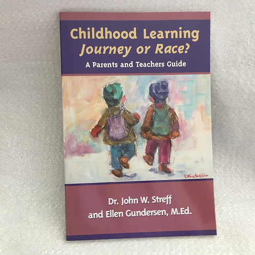 Childhood Learning  Journey or Race?  Streff and Gunderson