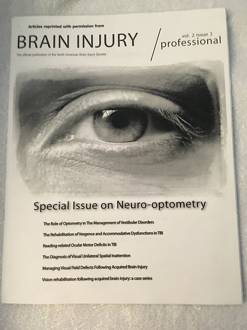 BRAIN INJURY PROFESSIONAL - SPECIAL ISSUE ON NEURO-OPTOMETRY ARTICLE REPRINTS