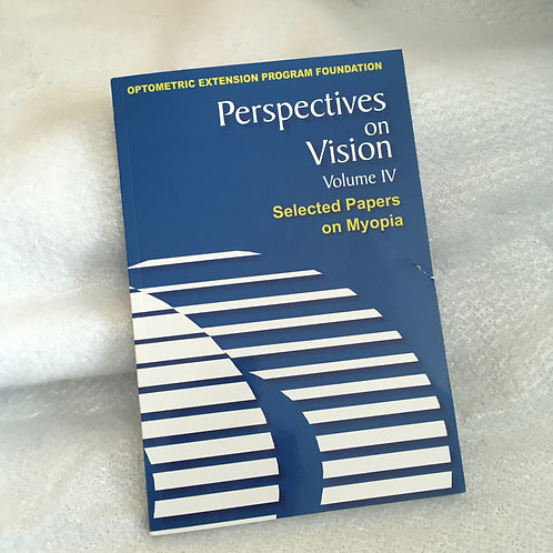 Perspectives on Vision Volume IV  Myopia