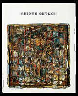 『SHINRO OHTAKE 1984-1987』