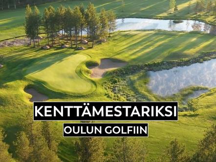 Kenttämestariksi / Apulaiskenttämestariksi Oulun Golfiin