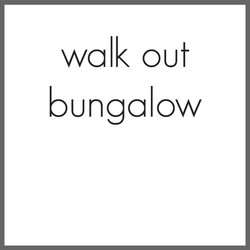 walk out bungalow