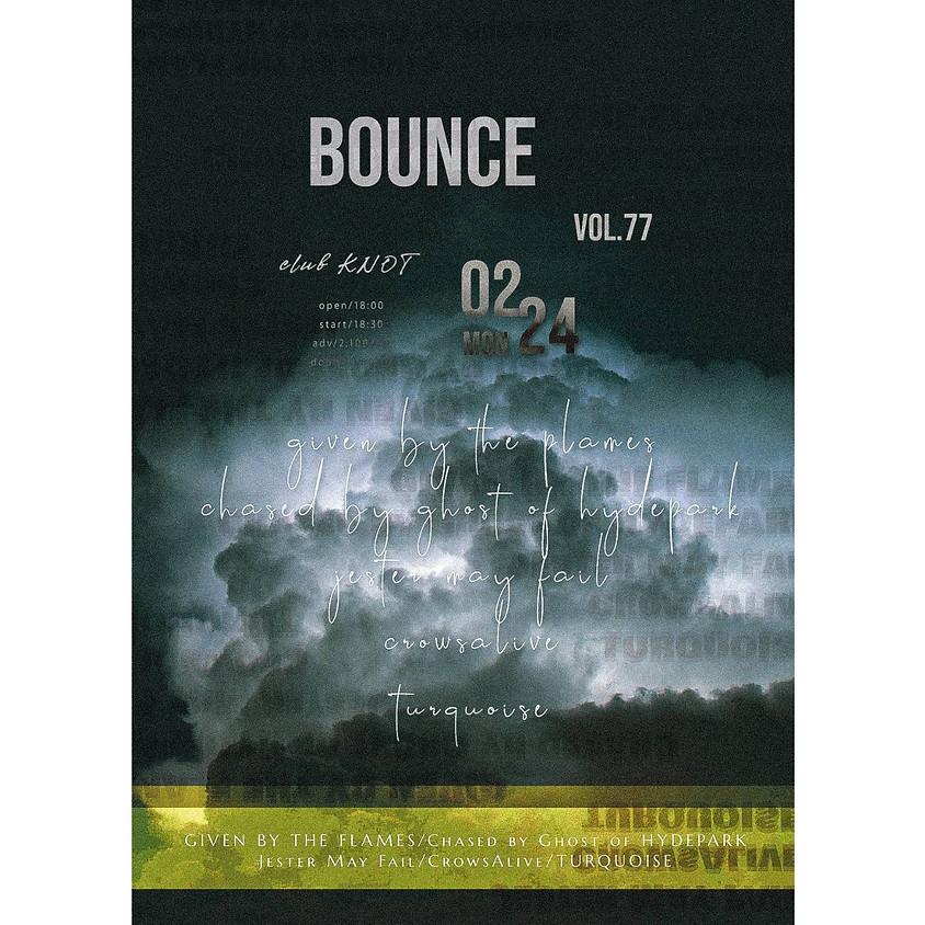 "2/24(Mon.) ""BOUNCE vol.77"""