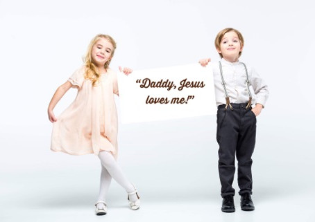 """Daddy, Jesus loves me!"""