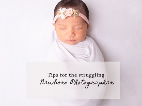 Tips for the struggling newborn photographer