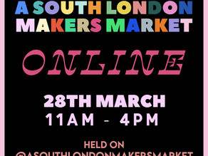 A South London Maker's Market - Sunday 28 March