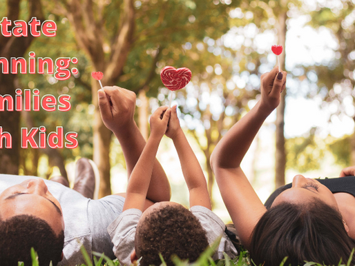 Protect Those You Love Most:  Estate Planning for Families with Children