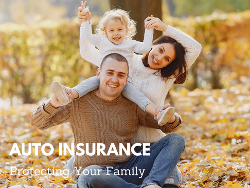 Auto Insurance – It's About Protecting You & Your Family
