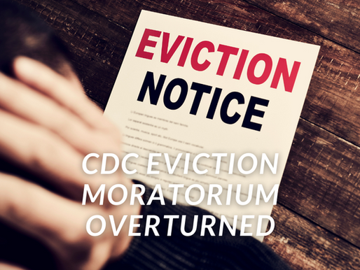 Federal Eviction Ban Overturned.  What Now?