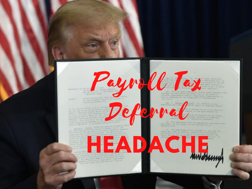 Payroll Tax Deferral – Boondoggle for Employees and Headache for Employers