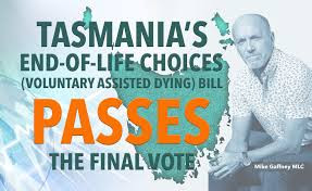 """A picture of Mike Gaffney with a map of Tasmania and the words: """"Tasmania's end-of-life-choices (voluntary assisted dying) bill PASSES the final vote"""