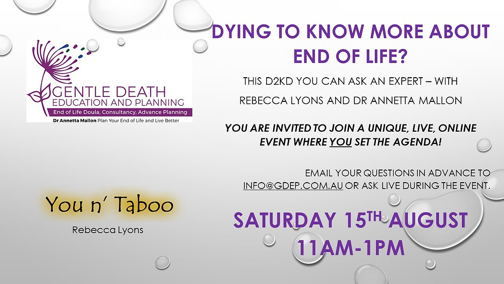 This is an invitation to the free Dying to Know Day event hosted by Dr Annetta Mallon and Rebecca Lyons on August 15th 11-1. Email info@gdep.com.au for details.