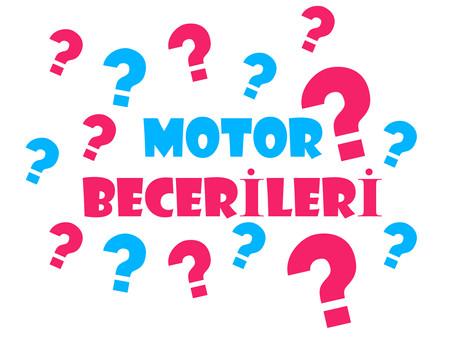 Motor Becerisi Neden Önemli?