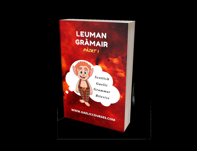 Leuman Part 1 Barrachd Gràmair
