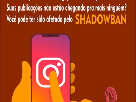 Sabe o que é shadowban?