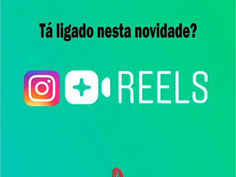 #reels, o novo recurso do Instagram!