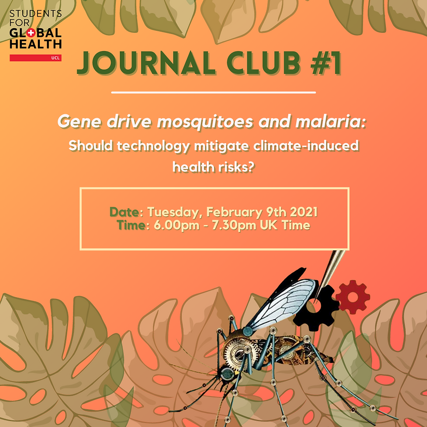 Journal Club #1 – Gene drive mosquitoes and malaria: Should technology mitigate climate-induced health risks?
