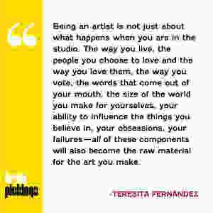 Teresita Fernandez - Being an artist