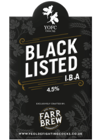 Ye Olde Fighting Cocks very own Black Listed brewed for us by Farr Brew