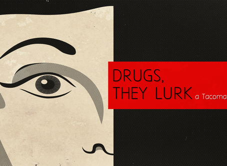 DRUGS, THEY LURK