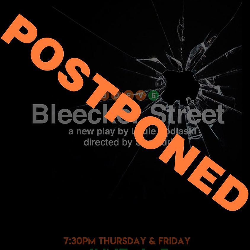 "postponed Elephant Productions presents ""Bleecker Street"""