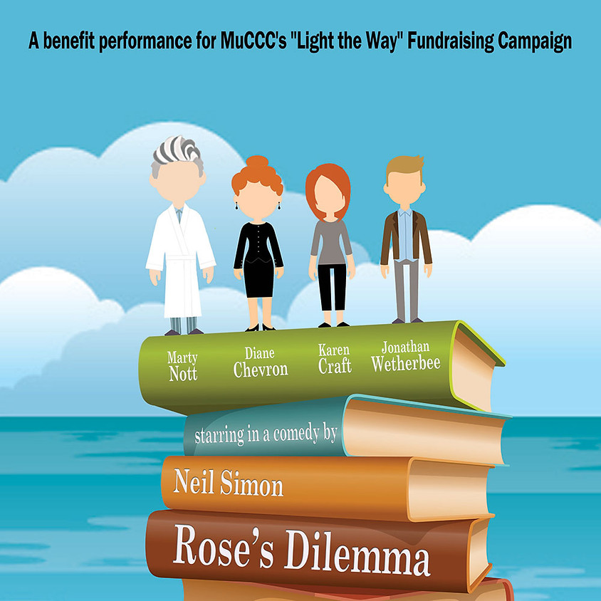 MuCCC Presents:  Rose's Dilemma By Neil Simon