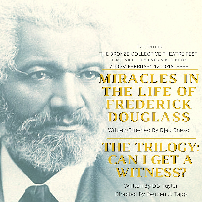 Miracles in the Life of Frederick Douglass By Djed Snead, and  CAN I GET A WITNESS? - ACT III – The TRILOGY By DC Taylor