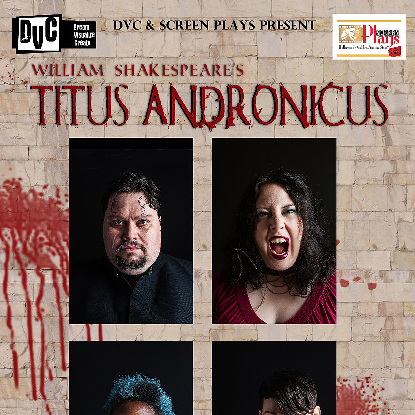 DVC & Screen Plays present: William Shakespeare's Titus Andronicus