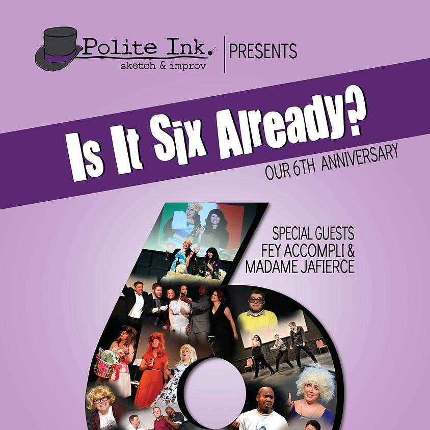 POSTPONED!!!!  Polite Ink. sketch & improv presents: Is it six already?