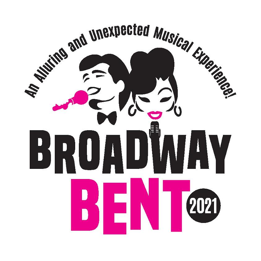 Broadway BENT 2021!