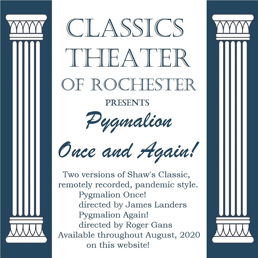 Classics Theater of Rochester presents Pygmalion Once and Again!