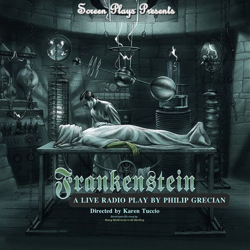 Screen Plays Presents FRANKENSTEIN - A Live Radio Play