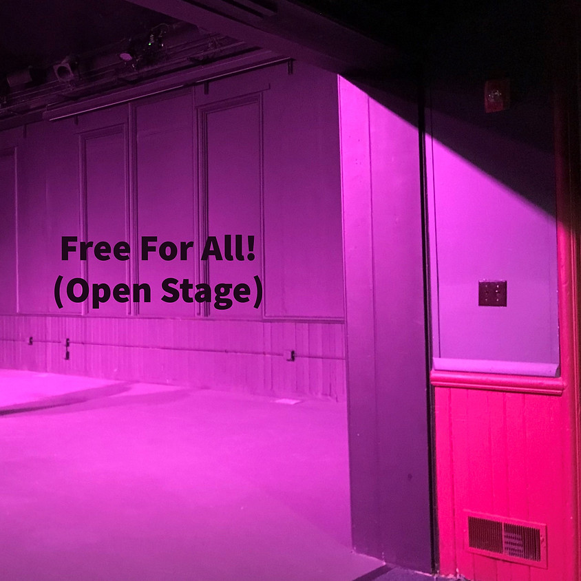 Free For All! (Open Stage)