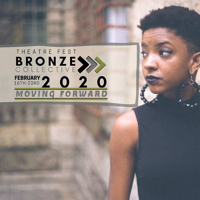 6th Annual Bronze Collective Theatre Fest: 2020 Moving Forward