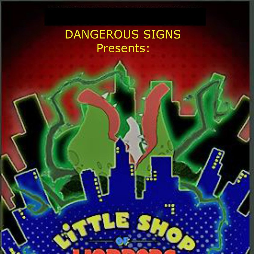 master Dangerous Signs presents Little Shop of Horrors (1)