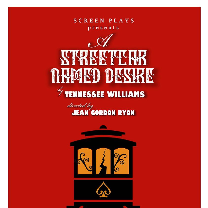 Screen Plays Presents... A Streetcar Named Desire