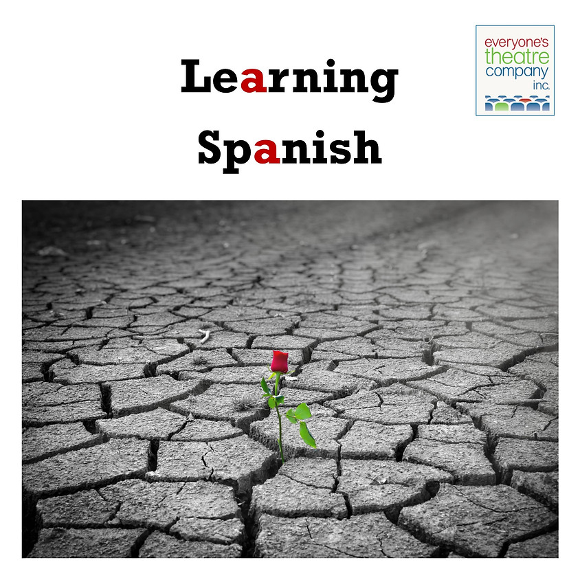 cancelled- Learning Spanish, presented by Everyone's Theatre Company, Inc.