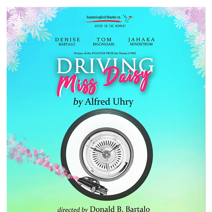 hummingbird theatre co. presents Driving Miss Daisy by Alfred Uhry