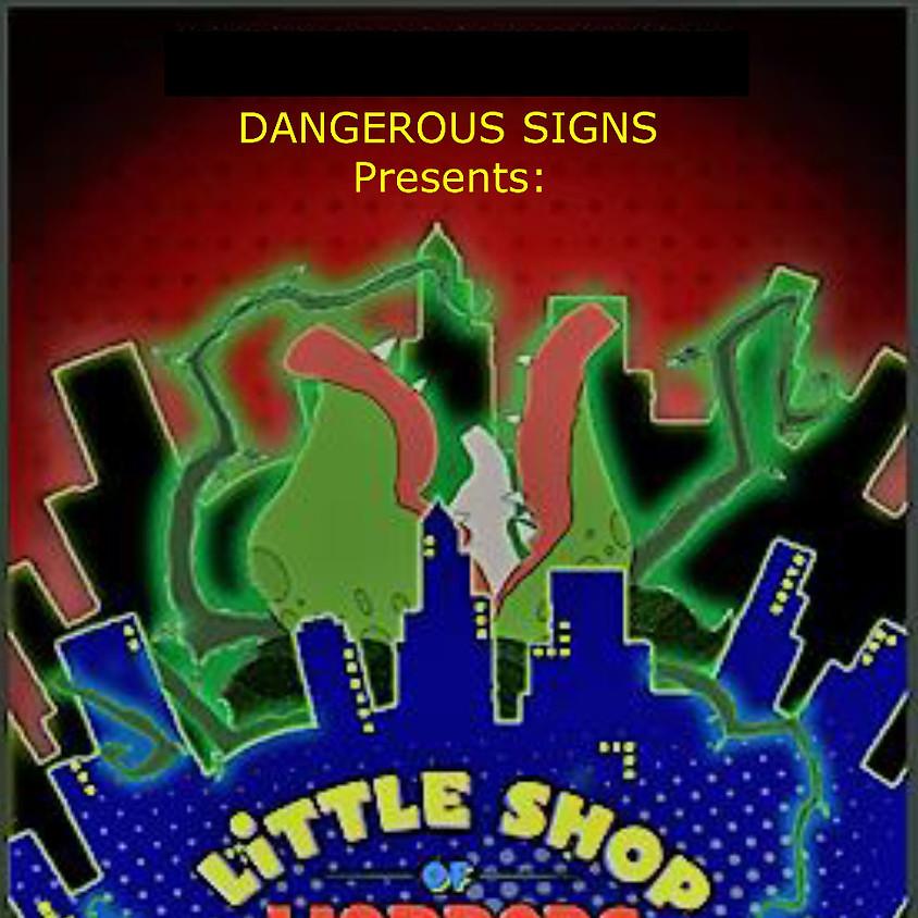 Dangerous Signs presents Little Shop of Horrors