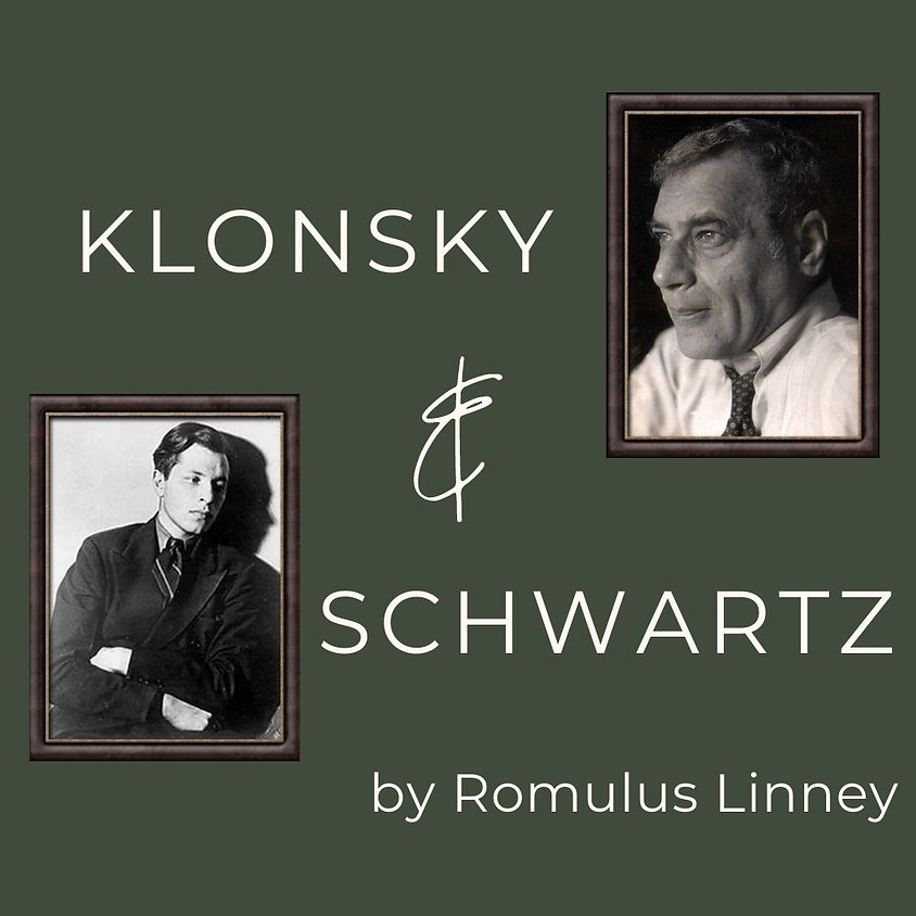 Out of Pocket Inc presents, Klonsky and Schwartz By Romulus Linney