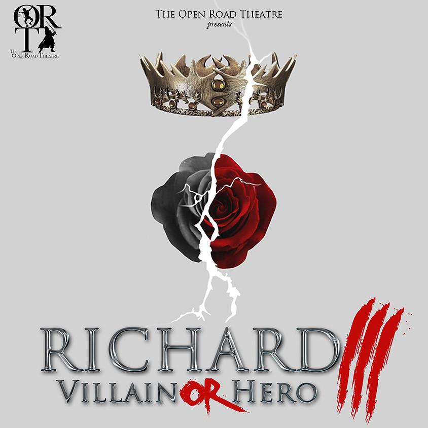 The Open Road Theatre Presents: Richard III: Villain or Hero