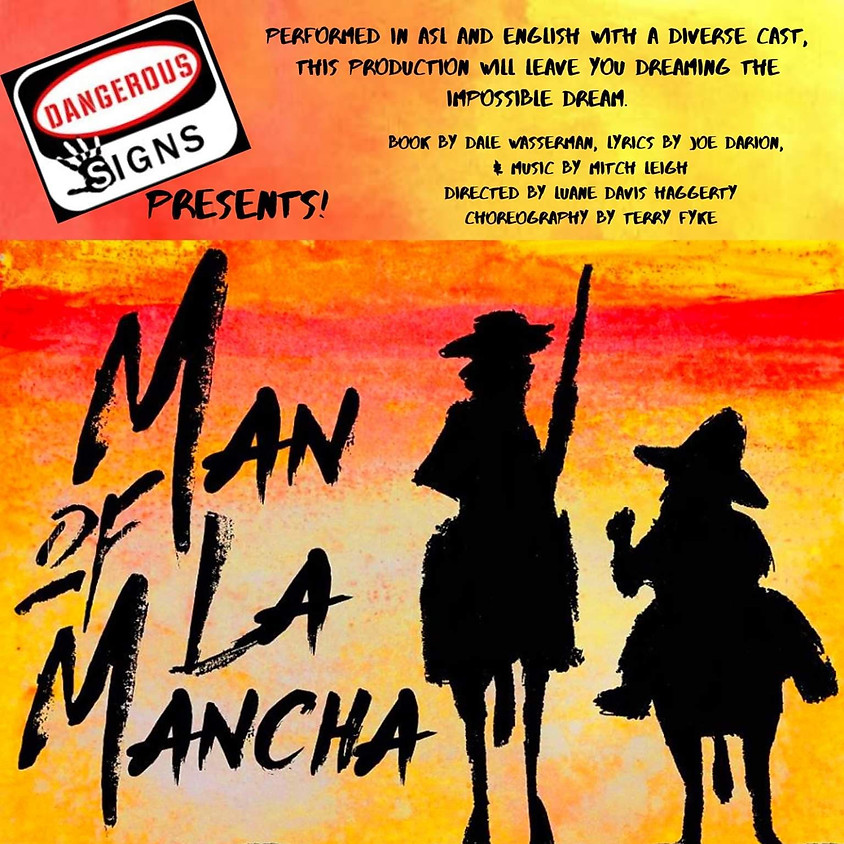 Dangerous Signs presents Man Of La Mancha