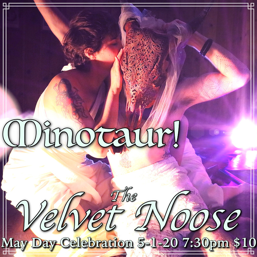 cancelled- MINOTAUR!  An Immersive Avant-Garde Mask Theatre Experience with The Velvet Noose
