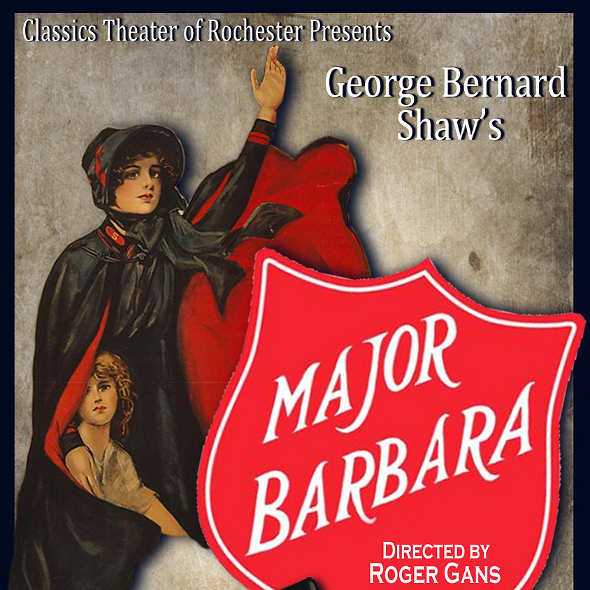 Major Barbara, presented by Classics Theater of Rochester