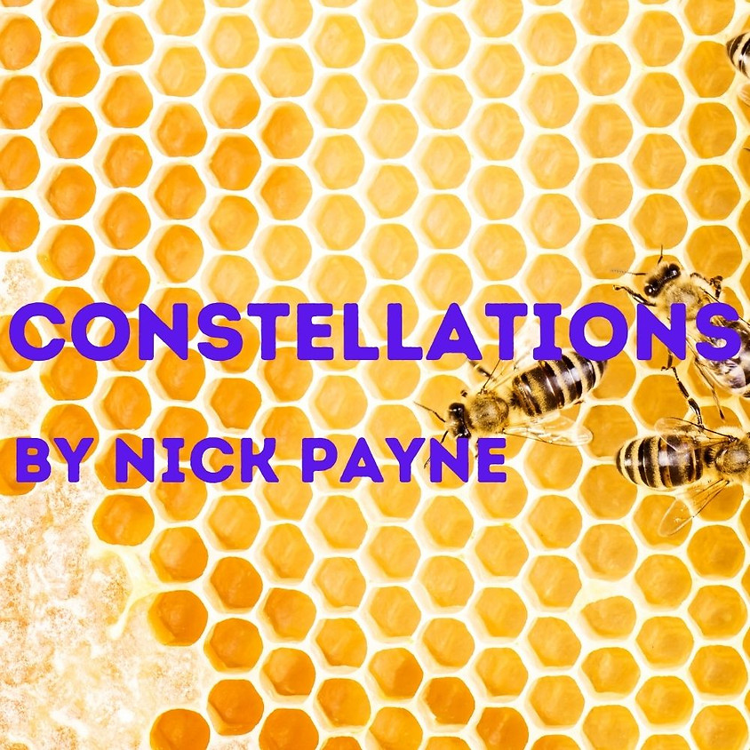 Out of Pocket Inc presents: Constellations By Nick Payne