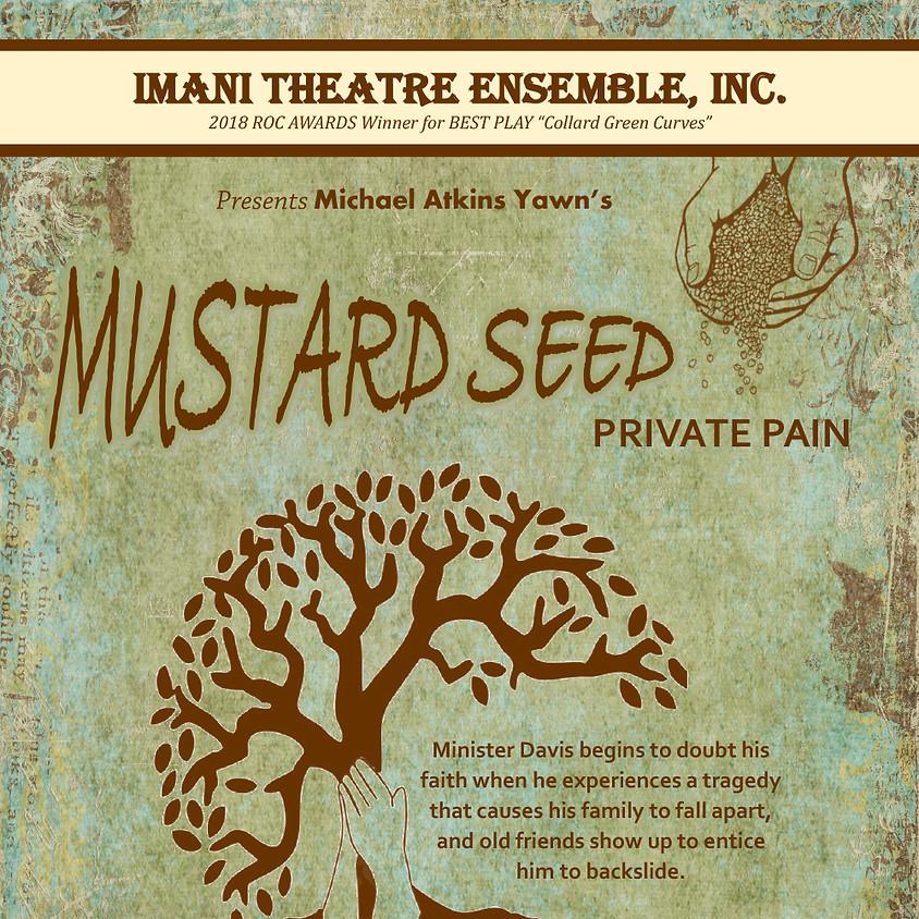 IMANI Theatre Ensemble INC. presents MUSTARD SEED PRIVATE PAIN