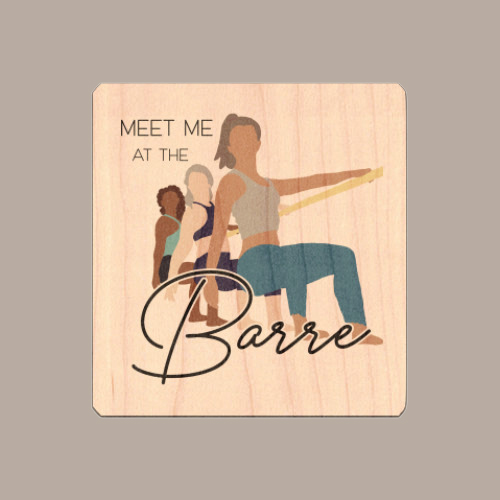 Meet Me at The Barre Wood Sticker