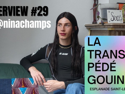 INTERVIEW #29 - NINA CHAMPS - 2EME PARTIE