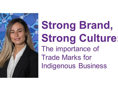 Strong Brand, Strong Culture: The importance of Trade Marks for Indigenous business
