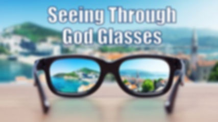 05-12-2019 SERIES -SEEING THROUGH GOD GL